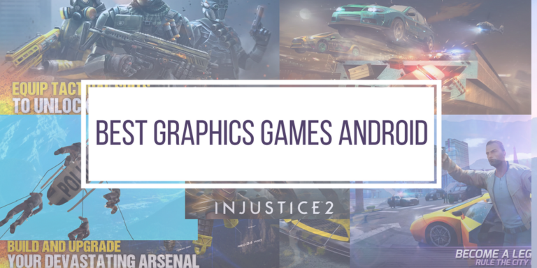 7 Best Graphics Games for Android 2019