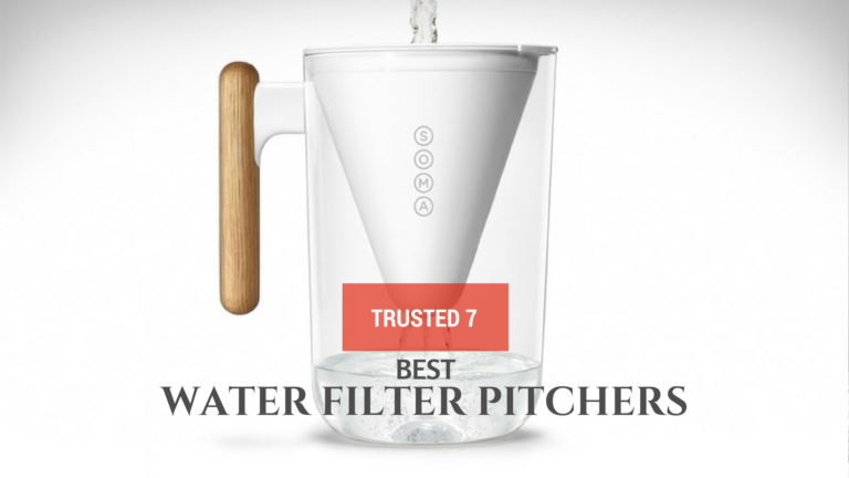 Best Water Filter Pitchers – Ultimate Buyers' Guide (2020)