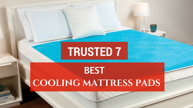 Best Cooling Mattress Pads – Honest Buying Guide (2019)
